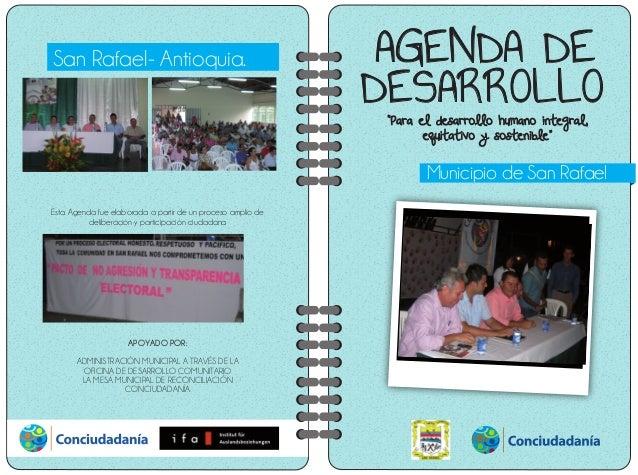 """""""Para el desarrollo humano integral, equitativo y sostenible"""" AGENDA DE DESARROLLO Municipio de San Rafael San Rafael- Ant..."""