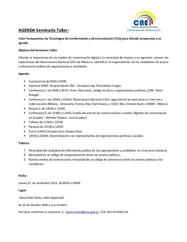 AGENDA Seminario Taller:Voto Transparente, las Tecnologías de la Información y de Comunicación (TICs) para difundir propue...