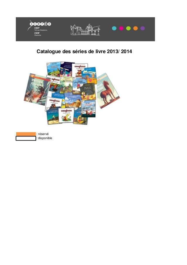 Catalogue des séries de livre 2013/ 2014 : réservé : disponible