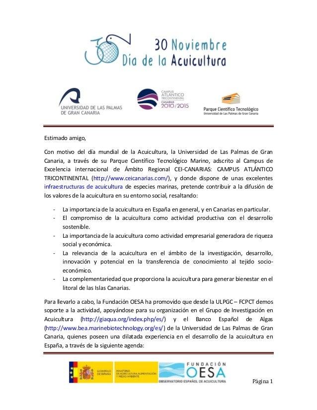Estimado amigo, Con motivo del día mundial de la Acuicultura, la Universidad de Las Palmas de Gran Canaria, a través de su...
