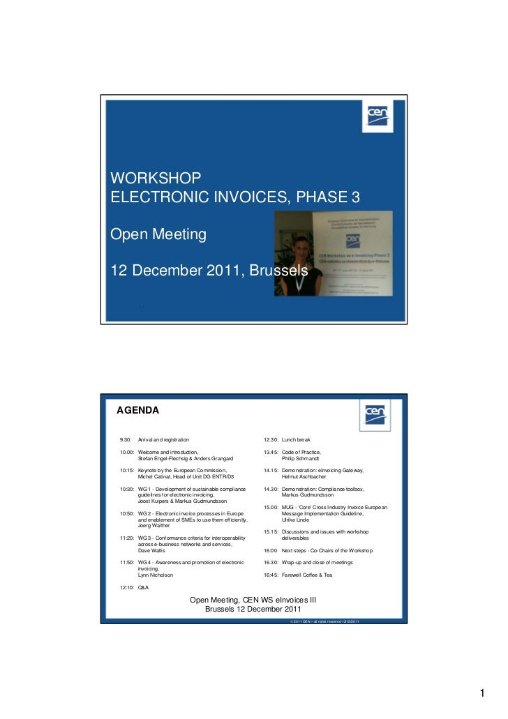 WORKSHOPELECTRONIC INVOICES, PHASE 3Open Meeting12 December 2011, BrusselsAGENDA 9.30:   Arrival and registration         ...