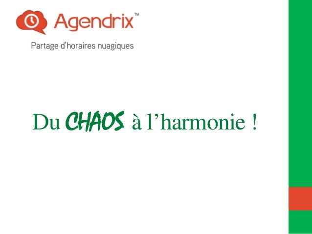 Du CHAOS à l'harmonie !