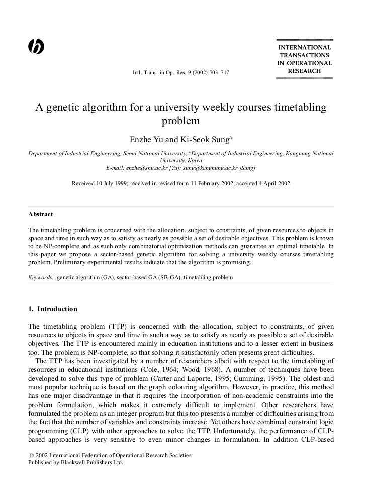 Intl. Trans. in Op. Res. 9 (2002) 703–717  A genetic algorithm for a university weekly courses timetabling                ...