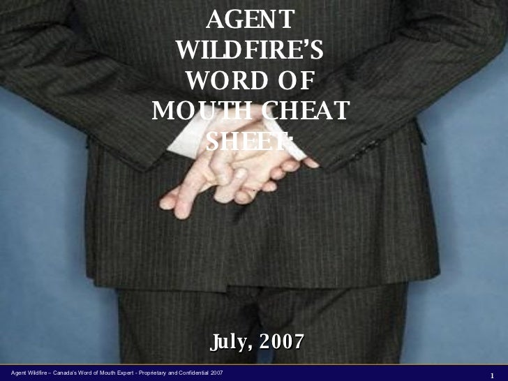 AGENT WILDFIRE'S WORD OF MOUTH CHEAT SHEET: July, 2007