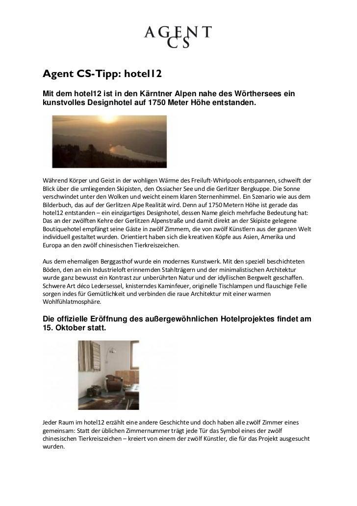 Agent CS-Tipp: hotel12Mit dem hotel12 ist in den Kärntner Alpen nahe des Wörthersees einkunstvolles Designhotel auf 1750 M...