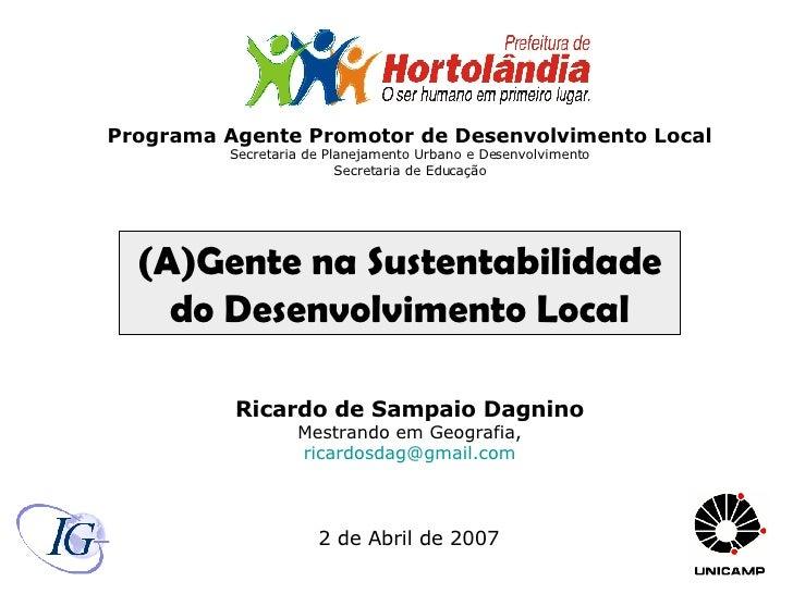 Programa Agente Promotor de Desenvolvimento Local Secretaria de Planejamento Urbano e Desenvolvimento Secretaria de Educaç...