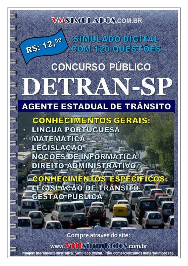 VMSIMULADOS.COM.BR AGENTE ESTADUAL DE TRÂNSITO – DETRAN/SP Site: www.vmsimulados.com.br E-mail: contato@vmsimulados.com.br...