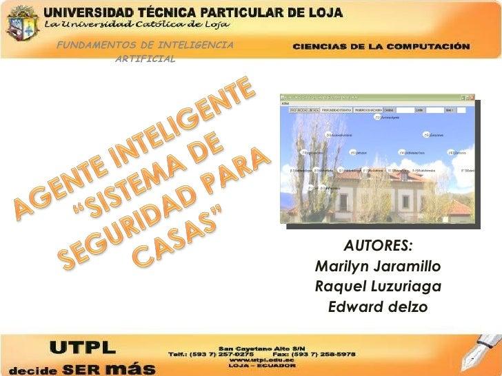 FUNDAMENTOS DE INTELIGENCIA ARTIFICIAL AUTORES: Marilyn Jaramillo Raquel Luzuriaga Edward delzo
