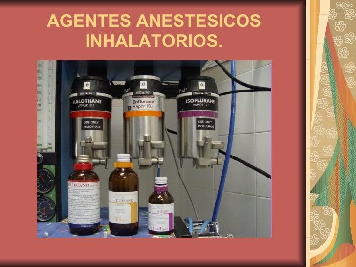 AGENTES ANESTESICOS INHALATORIOS.