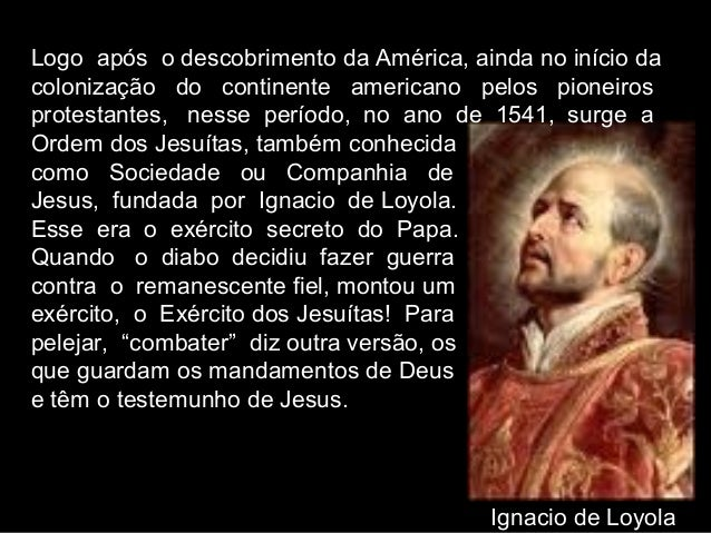 Logo após o descobrimento da América, ainda no início da colonização do continente americano pelos pioneiros protestante...