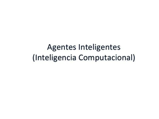 Agentes Inteligentes (Inteligencia Computacional)