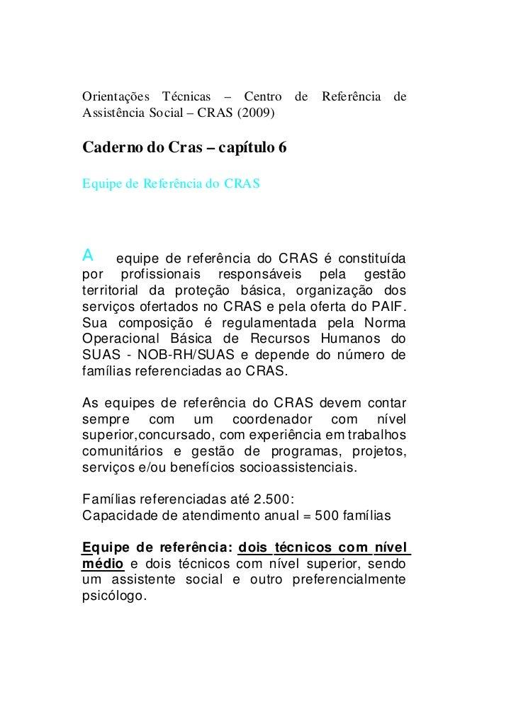 Orientações Técnicas – Centro de    Referência de Assistência Social – CRAS (2009)  Caderno do Cras – capítulo 6  Equipe d...