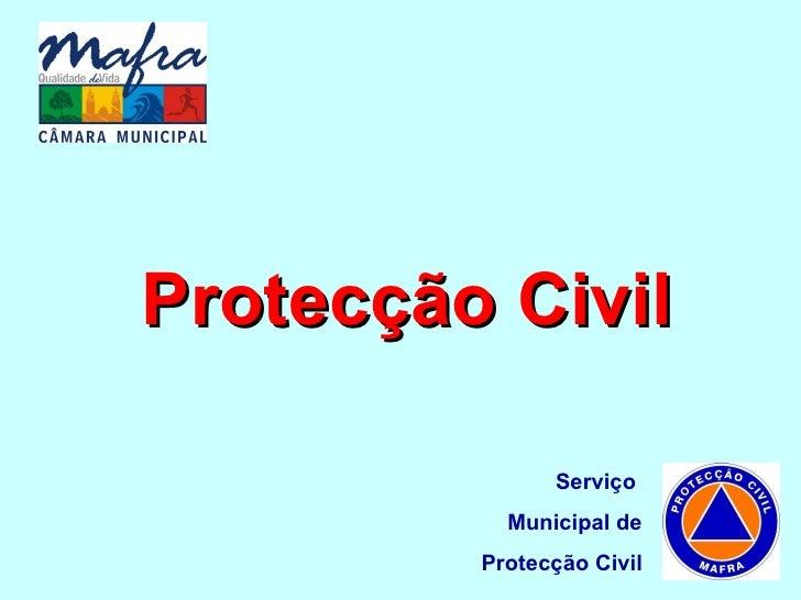 Protecção Civil Serviço  Municipal de Protecção Civil