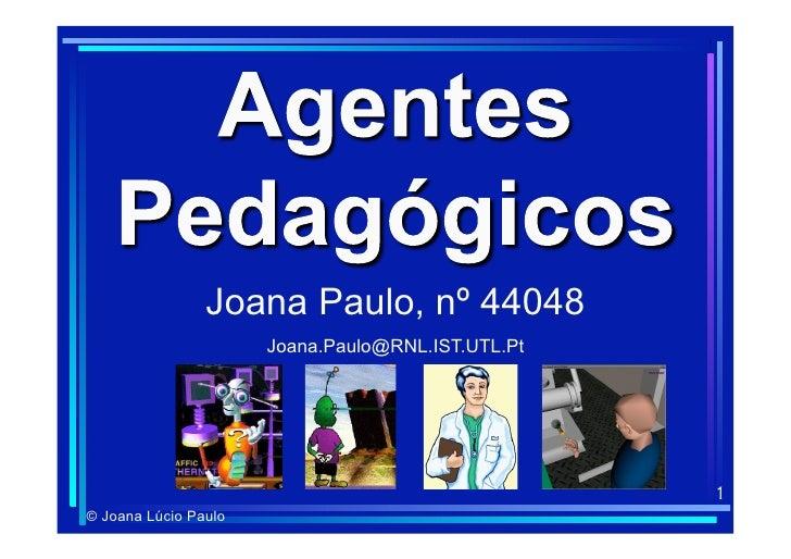 Joana Paulo, nº 44048                       Joana.Paulo@RNL.IST.UTL.Pt                                                    ...