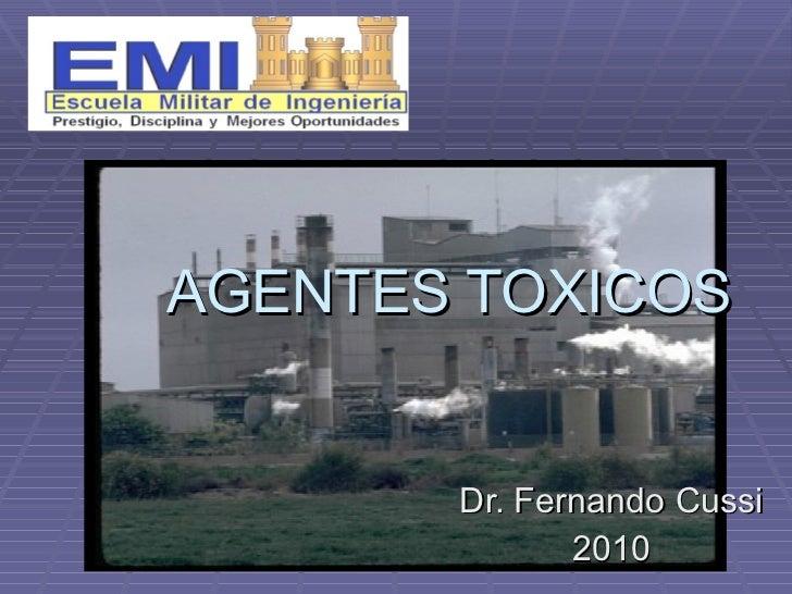 AGENTES TOXICOS Dr. Fernando Cussi 2010
