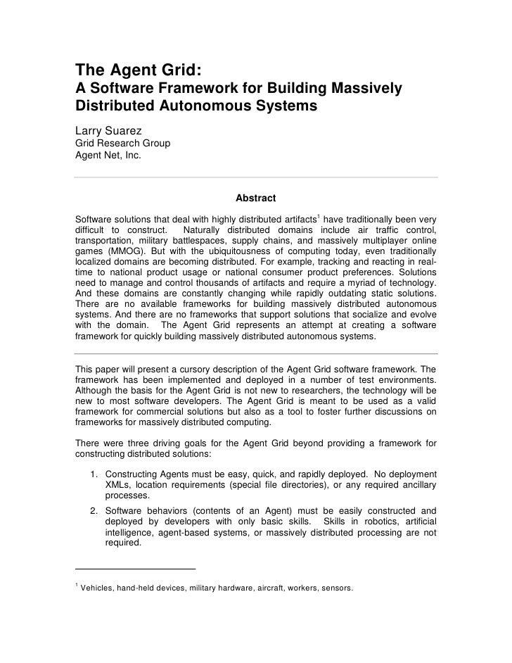 The Agent Grid: A Software Framework for Building Massively Distributed Autonomous Systems Larry Suarez Grid Research Grou...