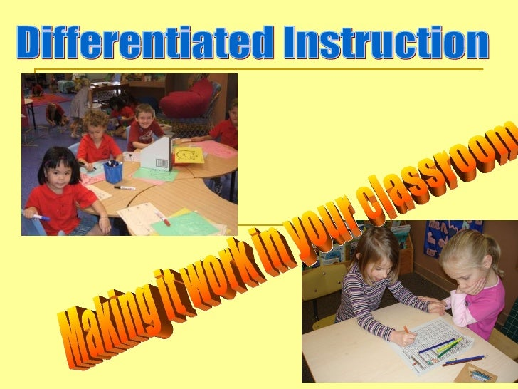 Making it work in your classroom Differentiated Instruction Making it work in your classroom