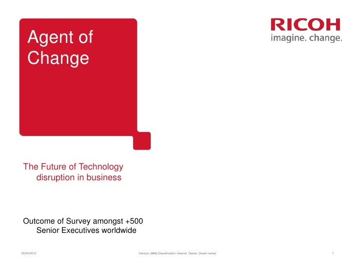 Agent of    Change The Future of Technology    disruption in business Outcome of Survey amongst +500    Senior Executives ...