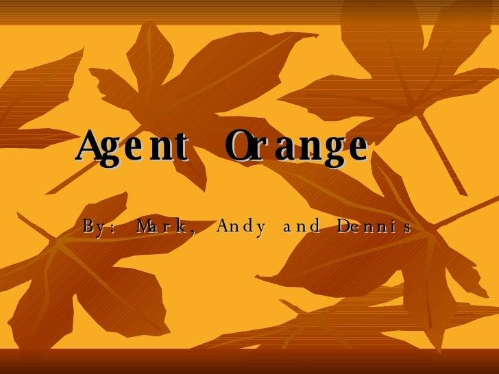 Agent Orange1 Denis