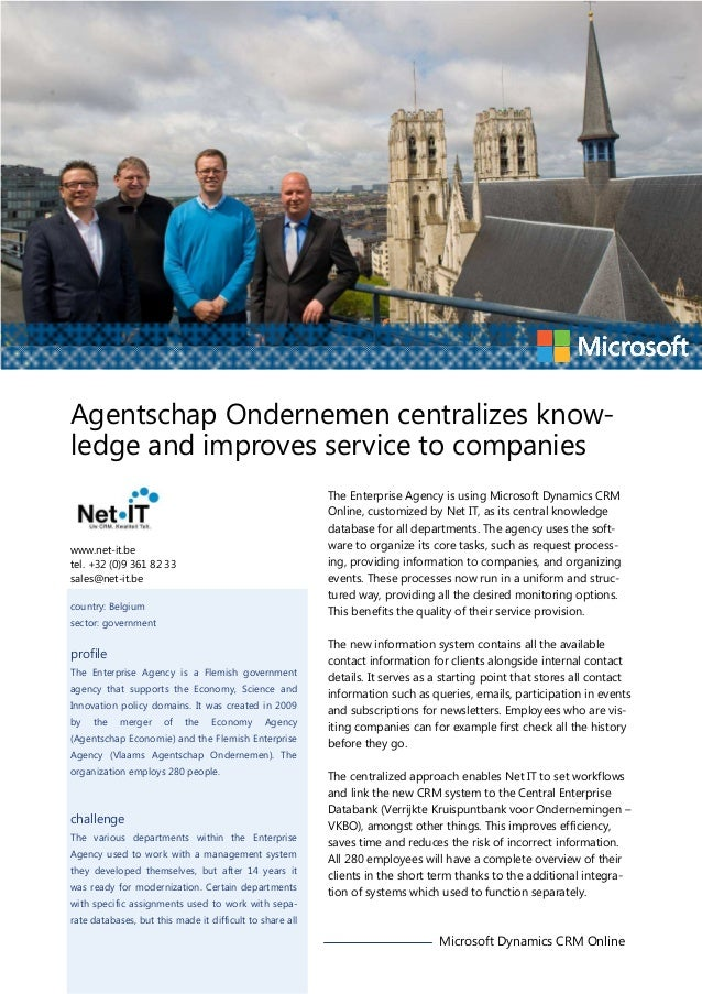 Agentschap Ondernemen centralizes knowledge and improves service to companies The Enterprise Agency is using Microsoft Dyn...