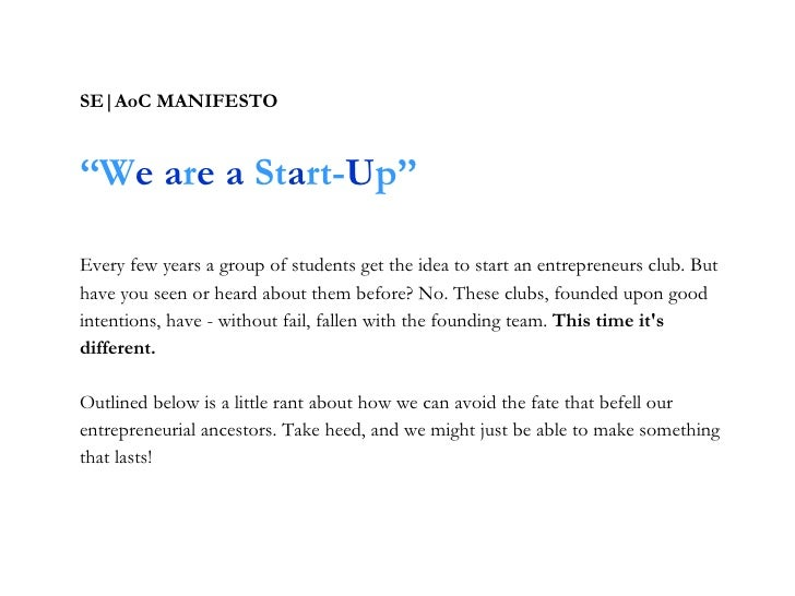 SE|AoC MANIFESTO ''W e   a r e   a  St a rt- U p'' Every few years a group of students get the idea to start an entreprene...