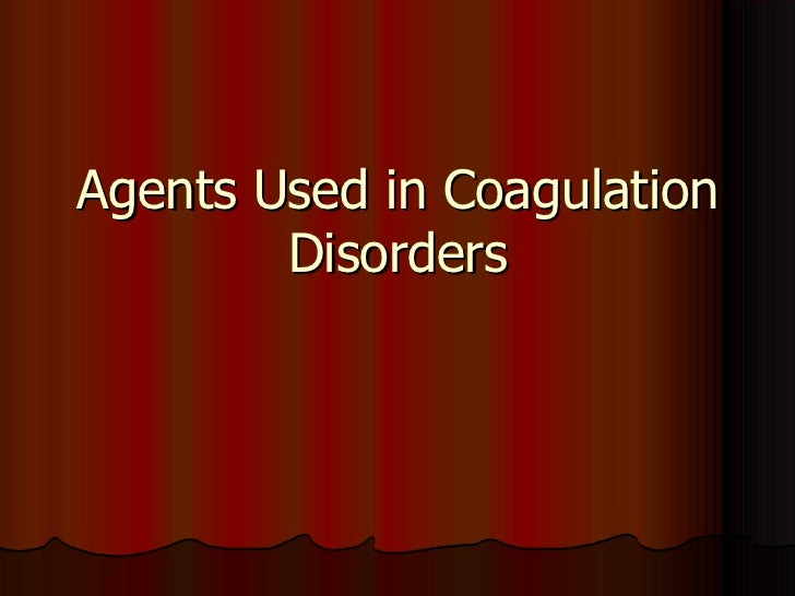 Agents used in coagulation disorders