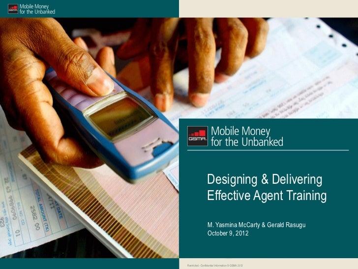 Designing & Delivering                 Effective Agent Training                 M. Yasmina McCarty & Gerald Rasugu        ...