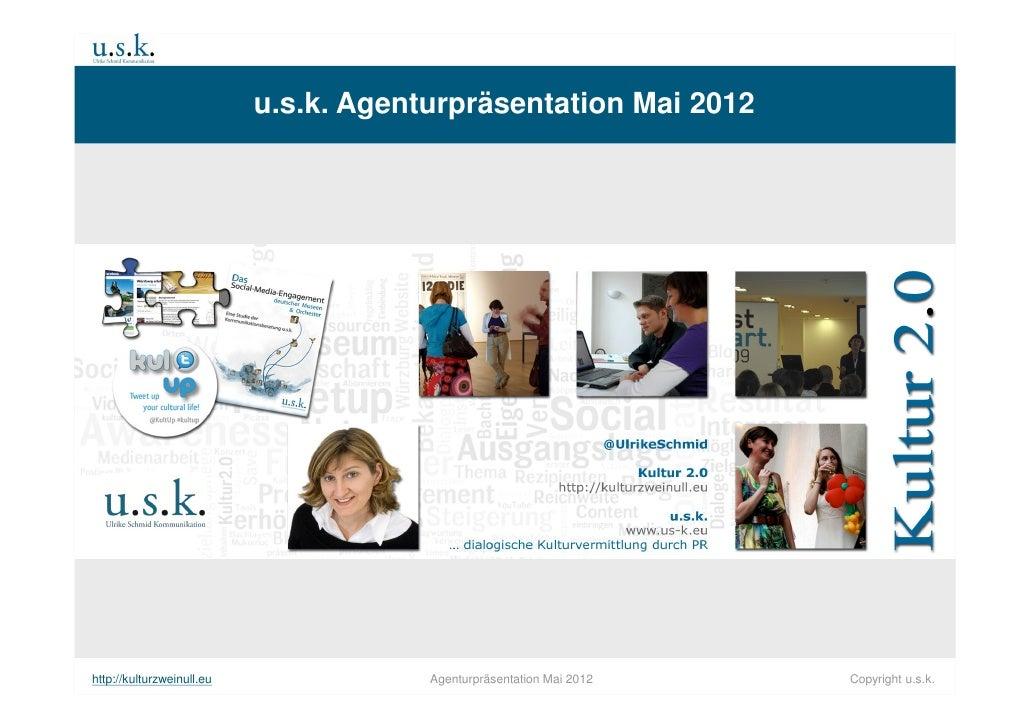 u.s.k. Agenturpräsentation Mai 2012                                               u.s.k.                                … ...