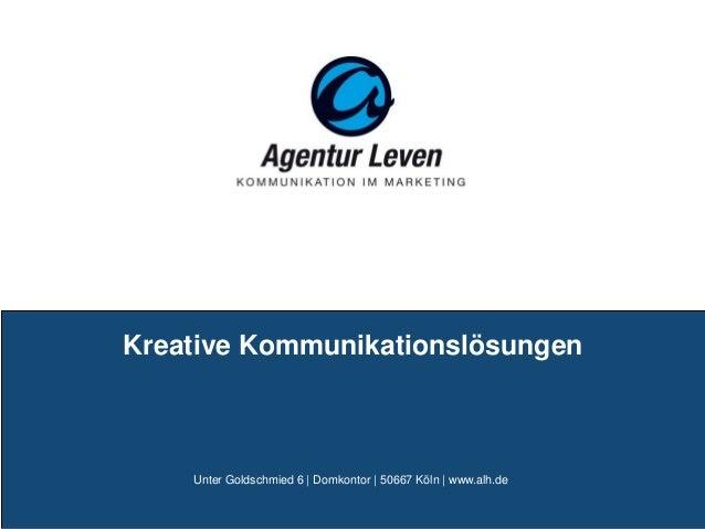 Kreative Kommunikationslösungen    Unter Goldschmied 6 | Domkontor | 50667 Köln | www.alh.de