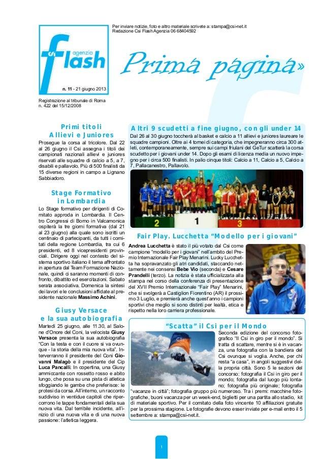 Registrazione al tribunale di Roman. 422 del 15/12/2008n. 11 - 21 giugno 2013Per inviare notizie, foto e altro materiale s...