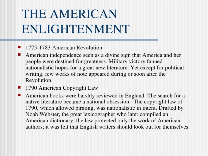 the age of enlightenment french american General features the enlightenment was an age of unprecedented optimism in the potential of knowledge and reason to understand and change the world (see enlightenment)the movement flourished across western europe, especially in france and englandfor the first time in history, all fields of knowledge were subjected to unrelenting critical.