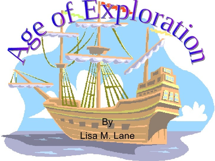By Lisa M. Lane Age of Exploration