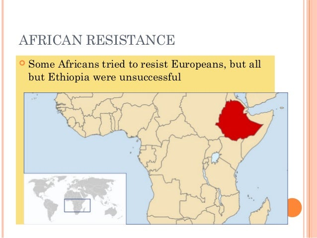 african resistance to imperialism Through careful examination of these ideas we can further understand the success and failure of african military resistance to colonialism certainly it can be said that ethiopia was an oddity when it came to colonial africa it was the only african nation that managed to successfully repel european invaders.