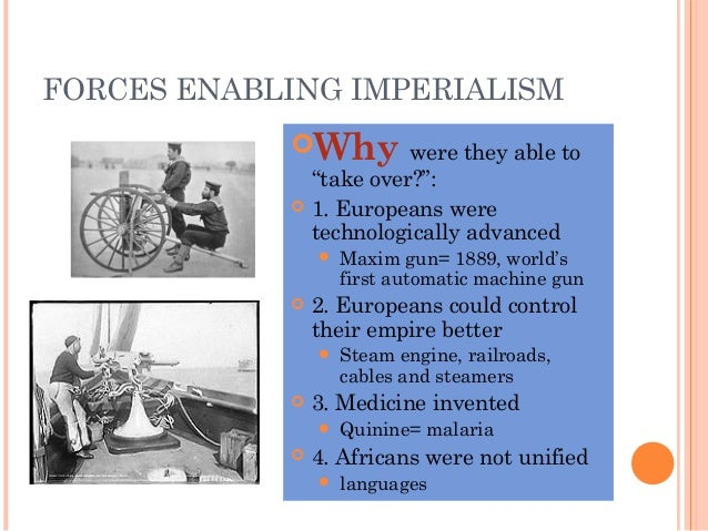 what was the driving force behind europe imperialism in africa Writing assignment #2: driving force of european imperialism in africa you will write a dbq paragraph on the driving forces behind europe's imperialism in africa.