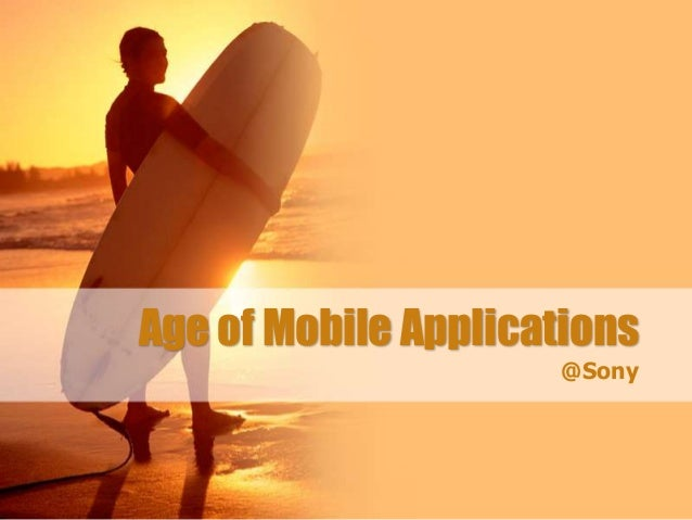 Age of Mobile Applications@Sony