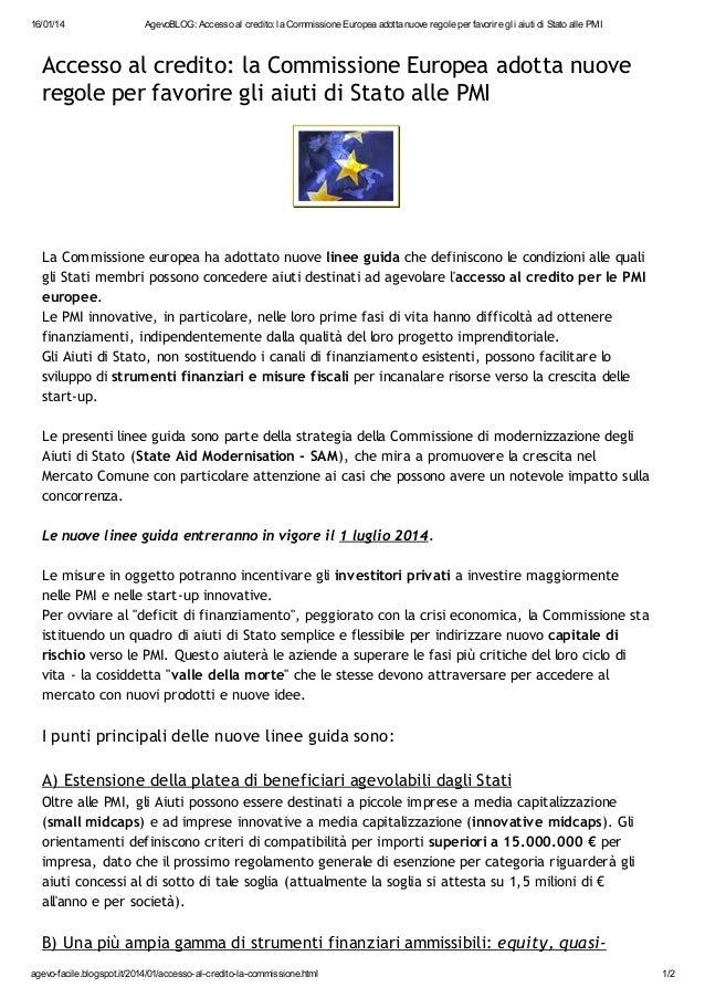 16/01/14  AgevoBLOG: Accesso al credito: la Commissione Europea adotta nuove regole per favorire gli aiuti di Stato alle P...