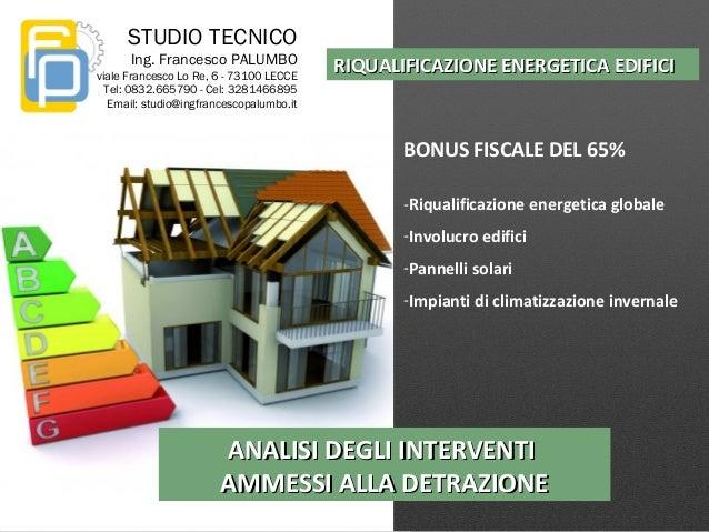 BONUS FISCALE DEL 65% -Riqualificazione energetica globale -Involucro edifici -Pannelli solari -Impianti di climatizzazion...