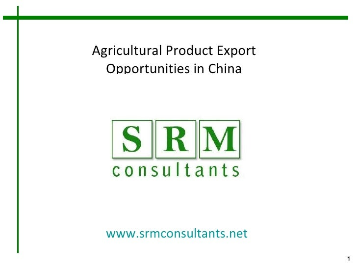 Agricultural Product Export Opportunities in China www.srmconsultants.net