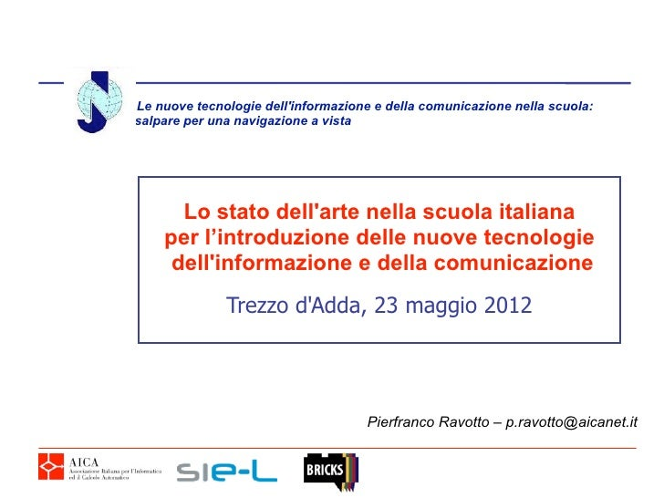 Lo stato dell'arte nella scuola italiana per l'introduzione delle nuove tecnologie  dell'informazione e della comunicazione
