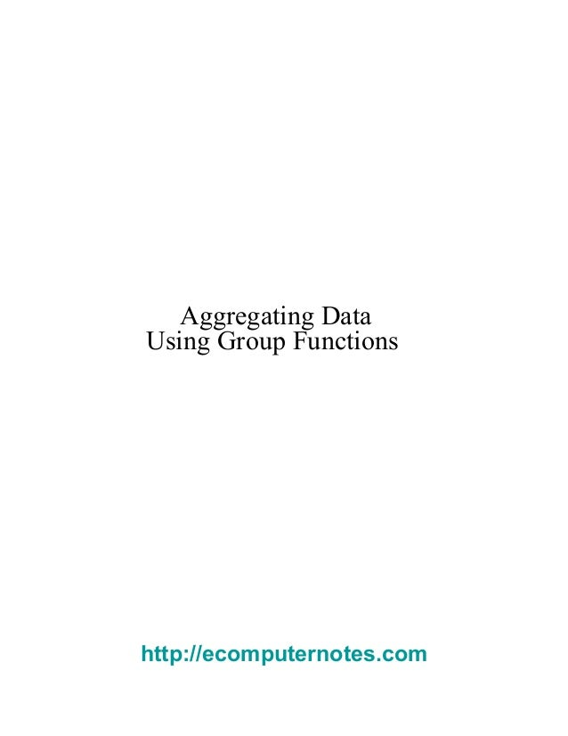 e computer notes -  Aggregating data using group functions