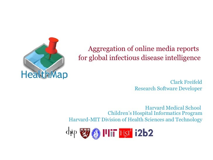 HealthMap.org: Aggregation of Online Media Reports for Global Infectious Disease Intelligence / Forum One Web Executive Seminar