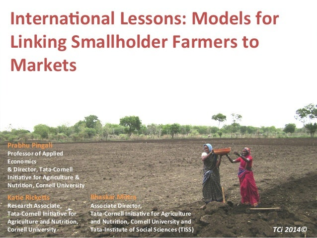 Interna'onal	   Lessons:	   Models	   for	    Linking	   Smallholder	   Farmers	   to	    Markets	    TCi	   2014©	   	   ...
