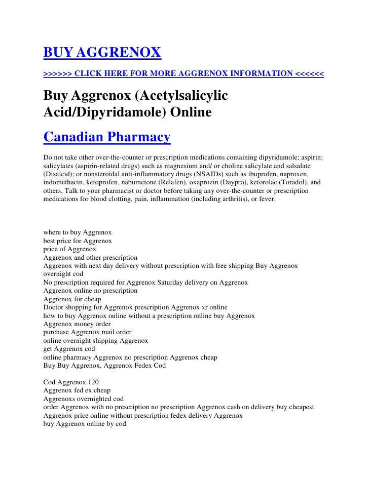 "HYPERLINK "" http://totaldrugmart.com/buy/aggrenox.asp?prodid=0&drug=aggrenox""  BUY AGGRENOX<br />>>>>>> CLICK HERE FOR MO..."