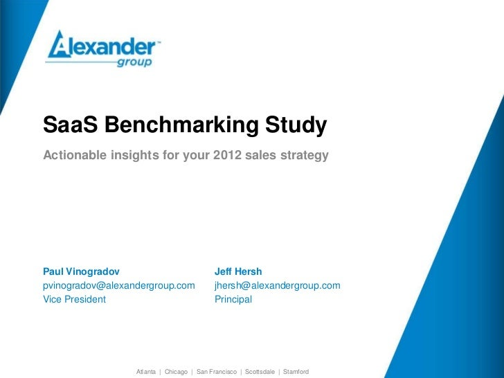 SaaS Benchmarking Study    Actionable insights for your 2012 sales strategy    Paul Vinogradov                            ...