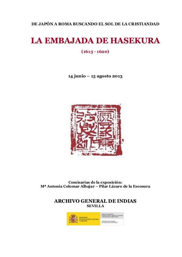 DE JAPÓN A ROMA BUSCANDO EL SOL DE LA CRISTIANDAD LLAA EEMMBBAAJJAADDAA DDEE HHAASSEEKKUURRAA (1613 - 1620) 14 junio – 15 ...