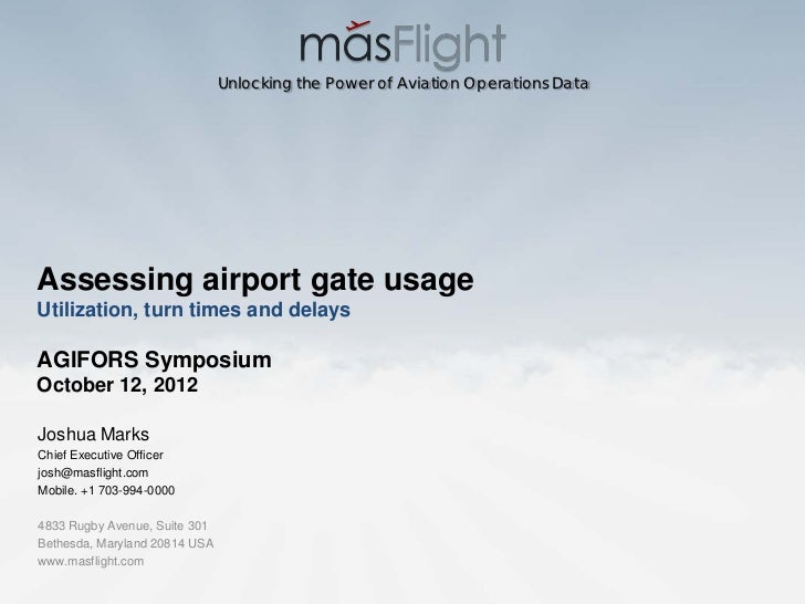Unlocking the Power of Aviation Operations DataAssessing airport gate usageUtilization, turn times and delaysAGIFORS Sympo...