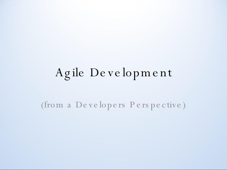 Agile Development From A Developers Perspective