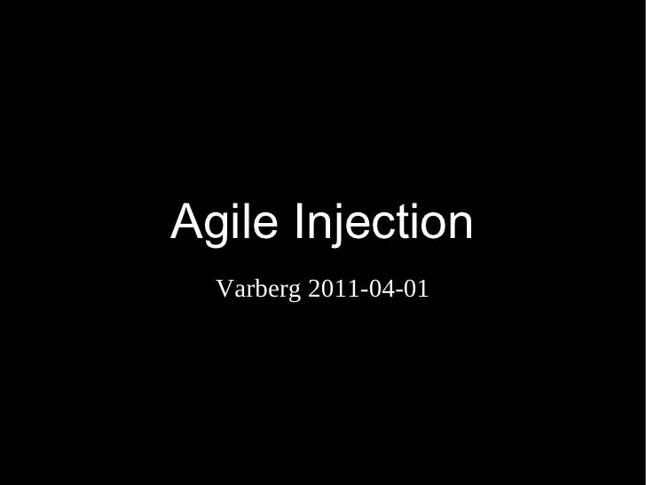 Agile Injection Varberg 2011-04-01