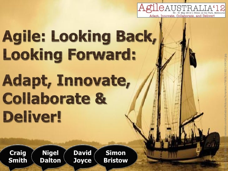 Agile: Looking Back, Looking Forward: Adapt, Innovate, Collaborate & Deliver