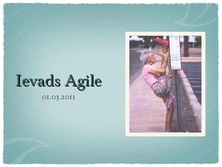 Ievads Agile <ul><li>01.03.2011 </li></ul>